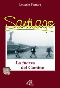 Copertina libro Santiago. La fuerza del Camino