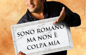 """Enrico Brignano al GranTeatro Le Fontane di Catanzaro in """"Sono romano ma non è colpa mia"""""""