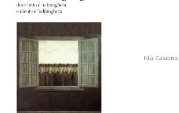 Presentazione del libro: L'area grigia dove tutto è 'ndrangheta e niente è 'ndrangheta