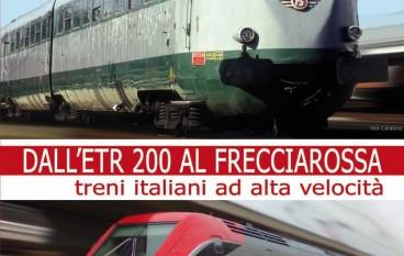 """""""Dall'ETR 200 al Frecciarossa"""", libro di Vincenzo Foti"""