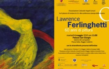 Lawrence Ferlinghetti: 60 anni di pittura, a Reggio Calabria dal 5 Maggio al 1 Luglio 2010