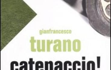 """""""Catenaccio"""" di GianFrancesco Turano"""