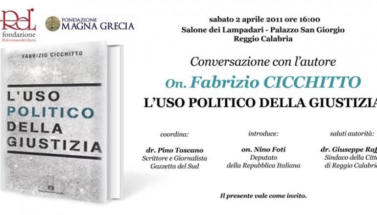 """Reggio Calabria, presentazione del libro dell'On. Cicchitto """"L'uso politico della giustizia"""""""