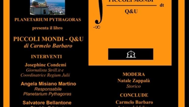 Reggio Calabria, presentazione del libro Piccoli mondi- Q&U di Carmelo Barbaro al Planetarium Pythagoras