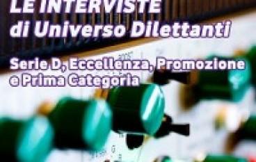 Universo Dilettanti, le interviste di domenica 15 settembre