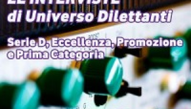 Universo Dilettanti: le interviste di domenica 29 settembre 2013