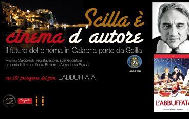 """""""Scilla è cinema d'autore"""": gran finale con Mimmo Calopresti e """"L'Abbuffata"""""""