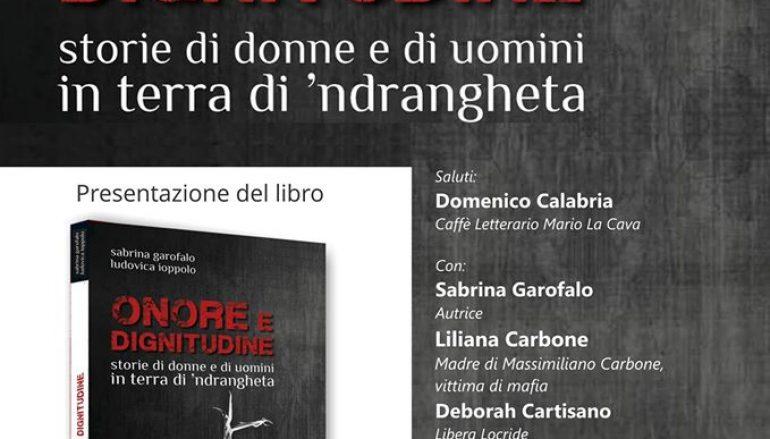 """Bovalino, Libera e Caffè letterario Mario La Cava presentano """"Onore e dignitudine"""""""