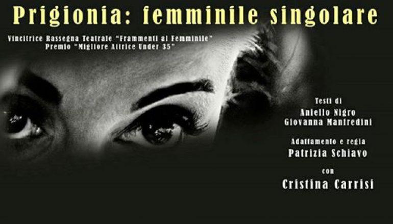 """Reggio, al Teatro della Girandola lo spettacolo """"Prigionia: femminile singolare"""""""