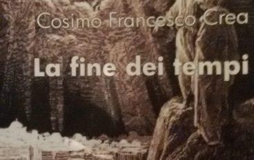 """""""La fine dei tempi"""" di Cosimo Francesco Crea, recensione del libro"""