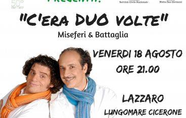 """A Lazzaro lo spettacolo """"C'era duo volte"""" di Battaglia e Miseferi"""